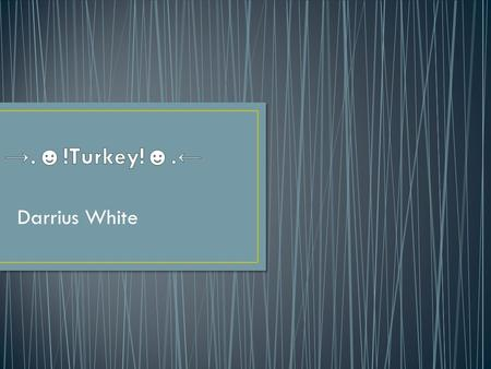 Darrius White. Turkey neighbors are Greece, Bulgaria, Armenian, Iraq, Syria The surrounding seas of Turkey are the black sea, Mediterranean sea, the sea.