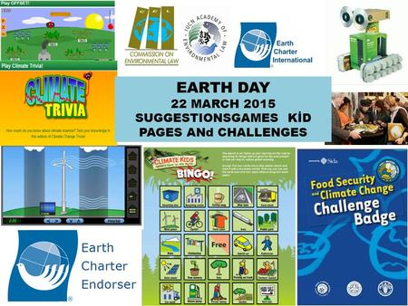 EARTH DAY 22 MARCH 2015 SUGGESTIONSGAMES KİD PAGES ANd CHALLENGES.