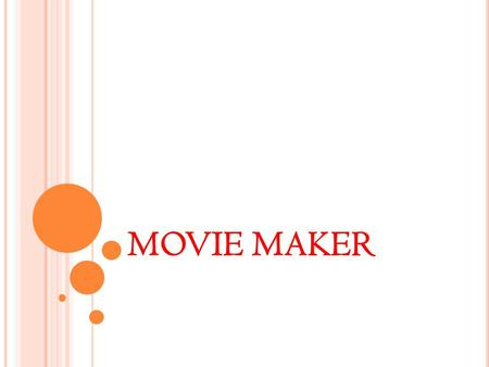MOVIE MAKER. W INDOWS L ıVE M OVıE M AKER Movie Maker ile, bilgisayarınızda yer alan fotoğraf ve videolarınızı kullanarak, bunlar üzerinde düzenlemeler,