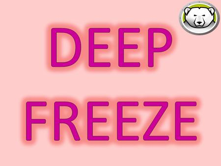 DEEP FREEZE.