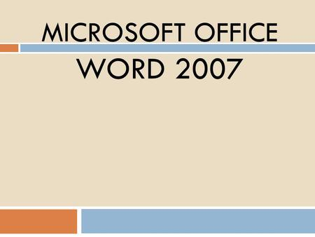 MICROSOFT OFFICE WORD 2007. WORD PROGRAMI NEDİR? MICROSOFT OFFICE WORD 2007 Office Word Programı ile çalışma sayfamıza  Yazı yazabilir,  Yazılarımızın.