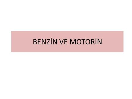 BENZİN VE MOTORİN.