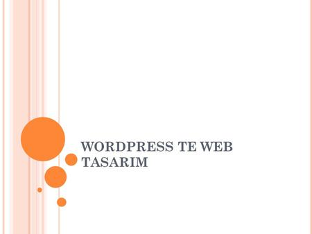 WORDPRESS TE WEB TASARIM. Aşağıdaki linke gidin: https://signup.wordpress.com/start/tr/