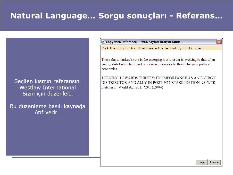 Natural Language… Sorgunun içinde bir başka sorgu yapma imkanı Aynı sorgu sonuçları içinde yeni bir sorgu yapmayı sağlar…