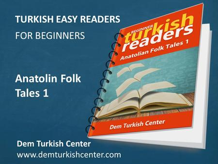 TURKISH EASY READERS FOR BEGINNERS Anatolin Folk Tales 1 Dem Turkish Center www.demturkishcenter.com.