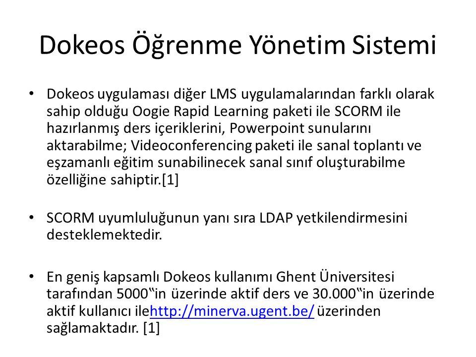Dokeos Öğrenme Yönetim Sistemi'nin Tarihçesi • Dokeos ilk olarak bir Belçika üniversitesi olan Louvain-la- Neuve (UCL) tarafından yerel bir proje olarak başlatılmıştır.