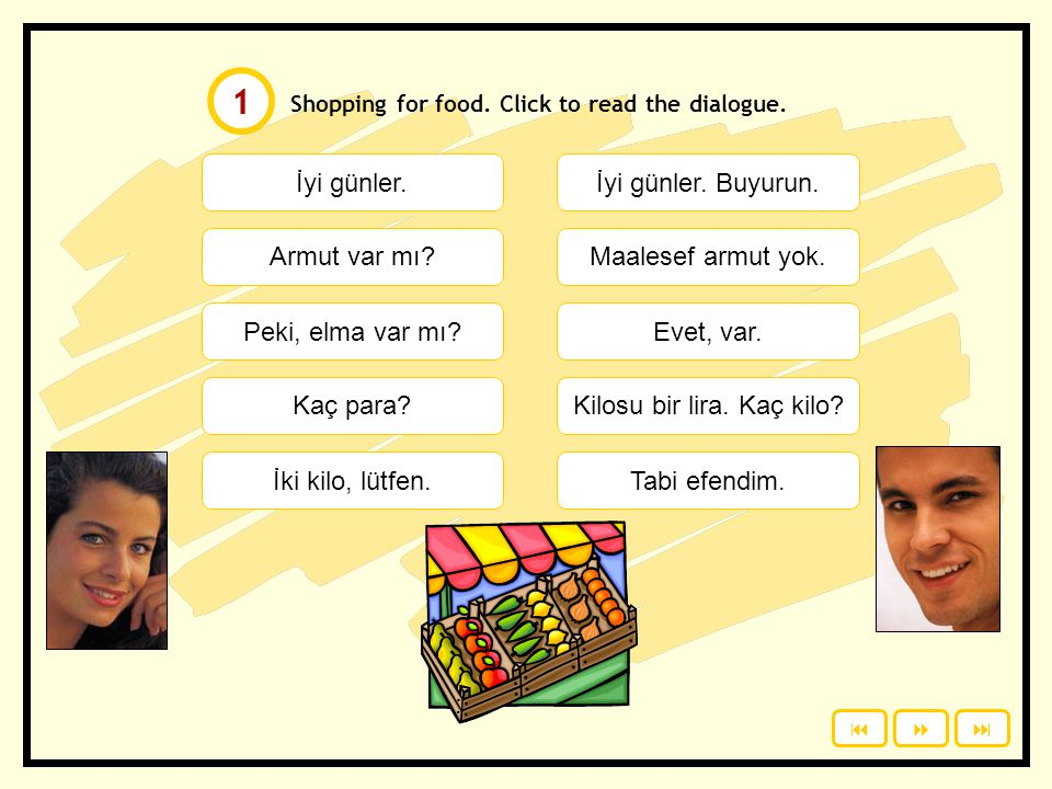 Shopping for food.Click to read the dialogue. İyi günler.