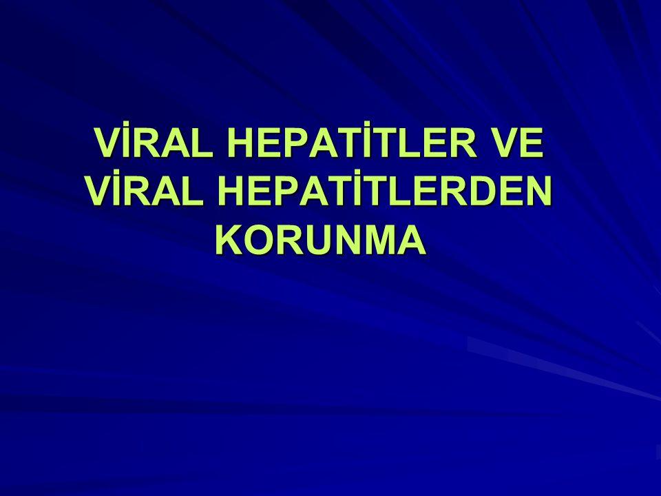 VİRAL HEPATİTLER Çeşitli virusların sebep olduğu karaciğer hücre nekrozu ile seyreden, bulaşıcı karaciğer infeksiyonları viral hepatit olarak tanımlanmaktadır.
