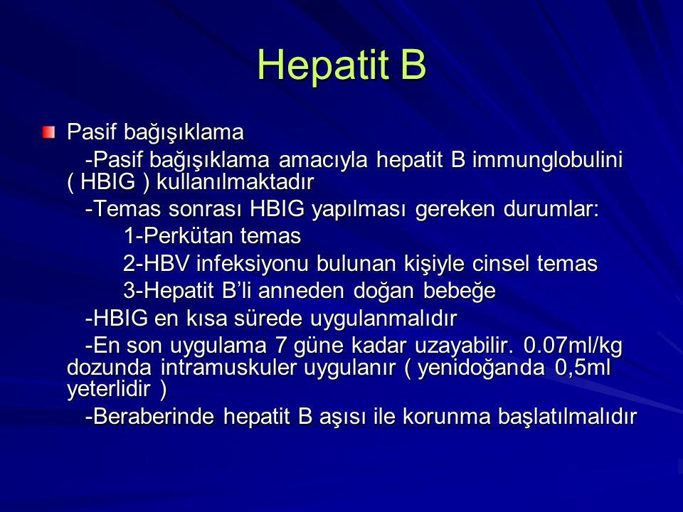 Hepatit B Aktif bağışıklama -Aktif bağışıklama için aşı kullanılır.