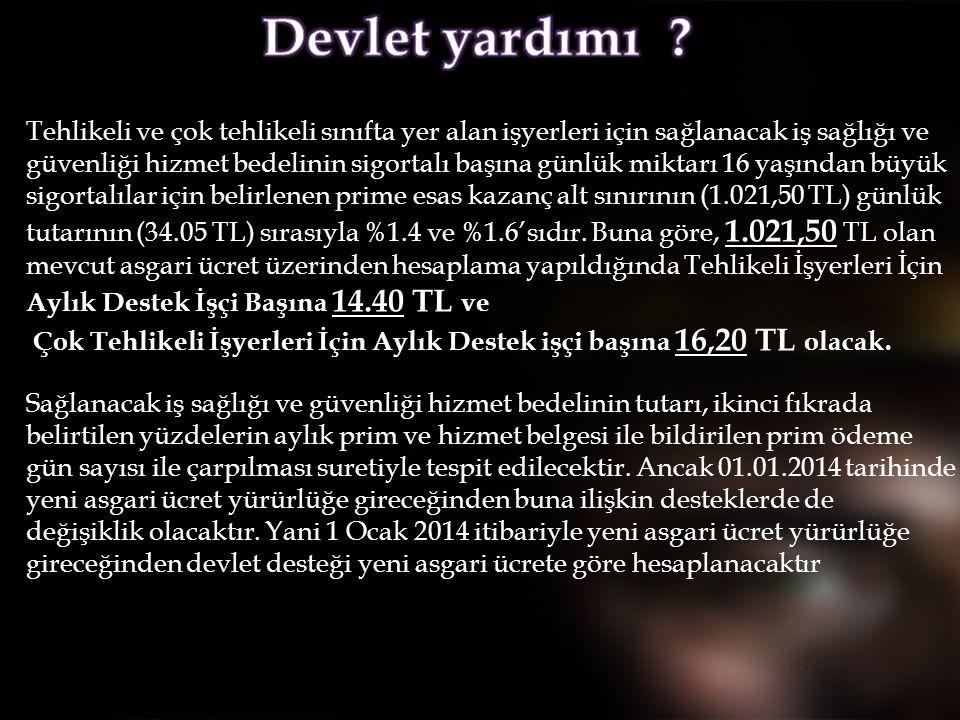 Destekten yararlanacak işyerinin SGK kayıtları açısından tescil edilmiş olması; - Türkiye genelinde ondan az çalışanı olup tehlikeli ve çok tehlikeli sınıfta bulunan işyeri olması; - İşyerinin İş sağlığı ve güvenliği-KATİP'e kayıtlı hizmet sunucusu ile yapılmış bir sözleşmesinin olması gerekmektedir.