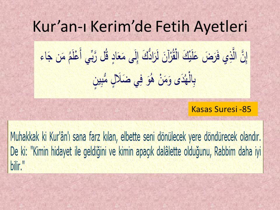 Kur'an-ı Kerim'de Fetih Ayetleri Saff Suresi -13 Allah Teâlâ Hazretleri, Peygamberimize Mekke başta olmak üzere bir çok şehri ve ülkeyi fetih yoluyla vereceğini vadetmiştir.
