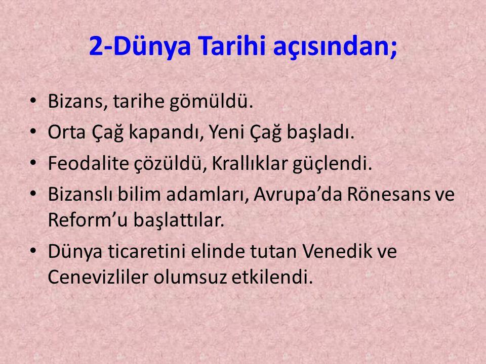 İstanbul un fethini, sadece bir şehrin zapt edilmesi olarak değerlendirmek doğru değildir.