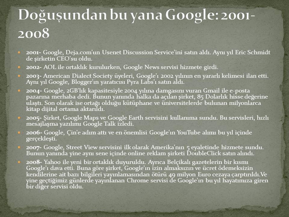  Görüldüğü gibi Google için yazılacak gerçekten çok şey var.