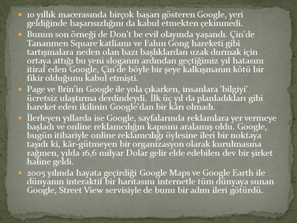  Şimdi isterseniz Google ın aslında kurulduğu ilk yıl olan 1995 ten günümüze hangi aşamalardan geçtiğine yıl yıl göz atalım:  1995- Larry Page ve Sergey Brin, Stanford Üniversitesi nde tanıştılar.