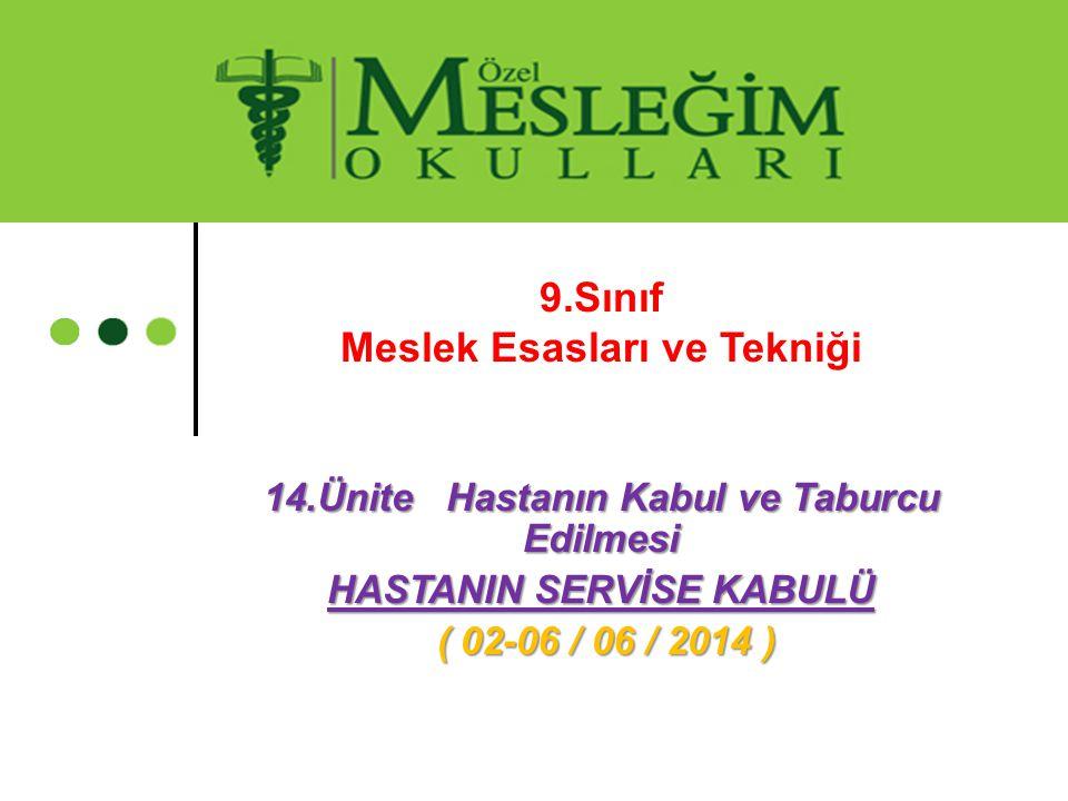 HASTANIN SERVİSE KABULÜ.