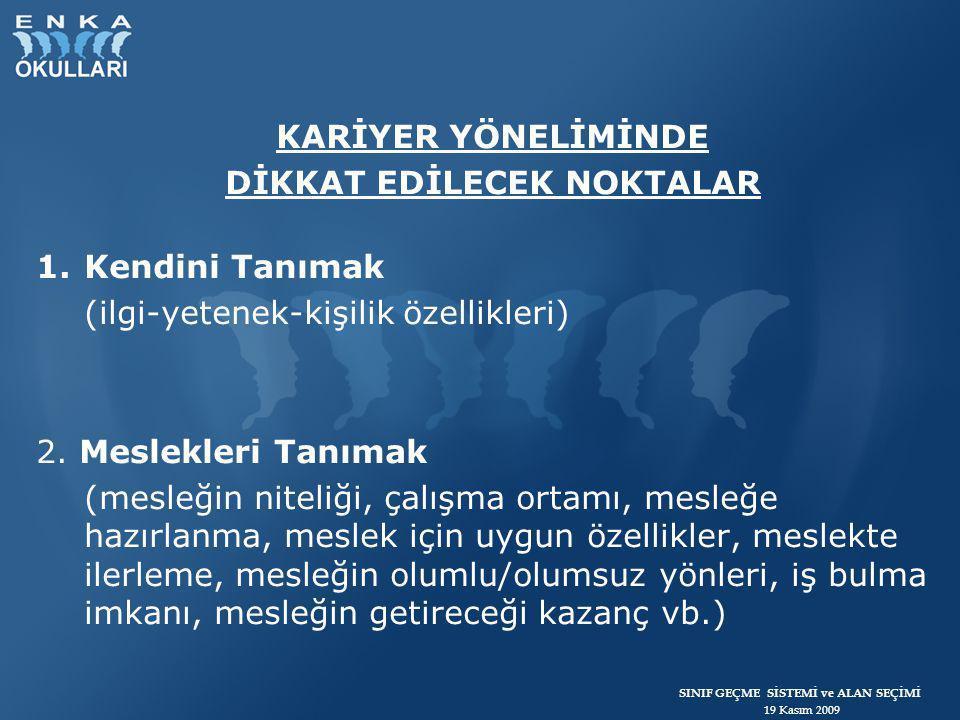 SINIF GEÇME SİSTEMİ ve ALAN SEÇİMİ 19 Kasım 2009 3.