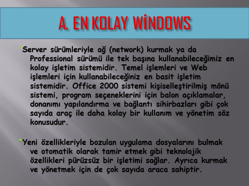 Windows 2000 işletim sistemleri güvenlik ve performans Windows 2000 işletim sistemleri güvenlik ve performans bakımından Windows NT yi temel almaktadır.