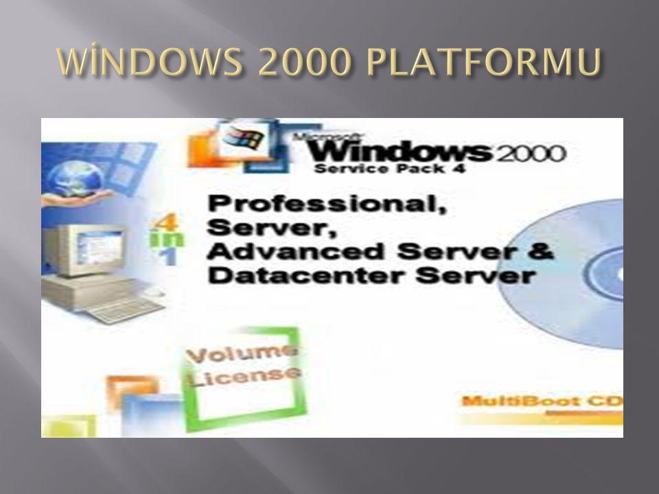  Windows 2000 platformunun yapabileceklerini anlamak için en uygun Windows 2000 platformunun seçilmesi gerekir.