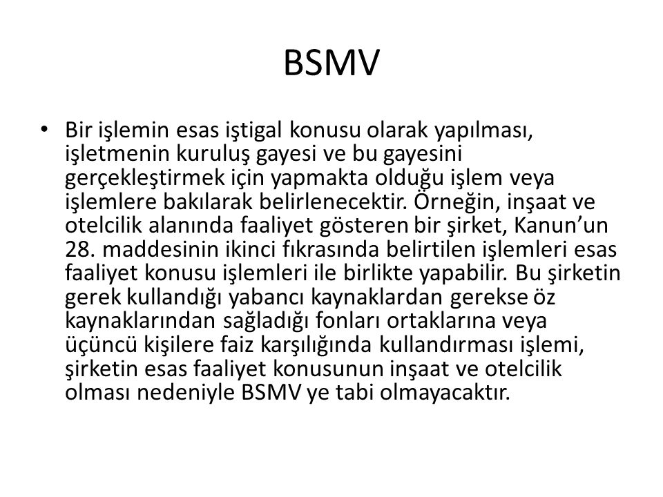 BSMV • Esas itibariyle Gider Vergileri Kanunu'nun 28.