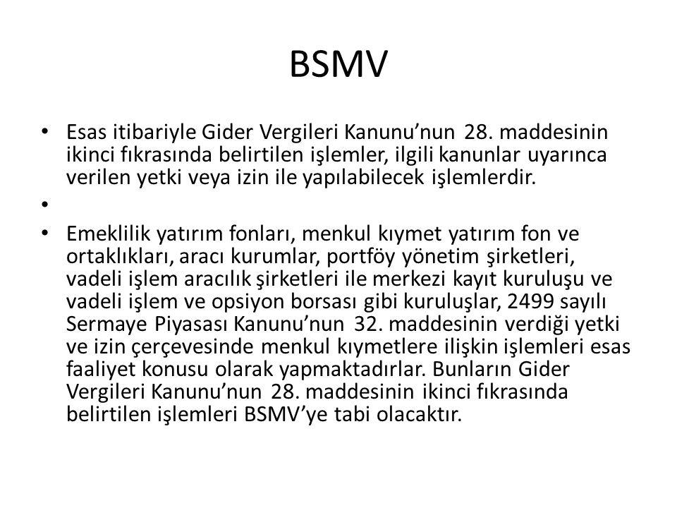 BSMV • Diğer taraftan Türk Parası Kıymetini Koruma Hakkında 32 Sayılı Karar'ın 4.