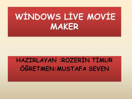 WİNDOWS LİVE MOVİE MAKER