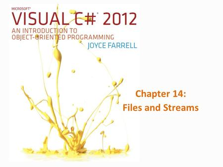 Chapter 14: Files and Streams. 2Microsoft Visual C# 2012, Fifth Edition Dosyalar, Dosya Ve dizin Sınıfları Geçici Depolama – Genellikle bilgisayar belleği.