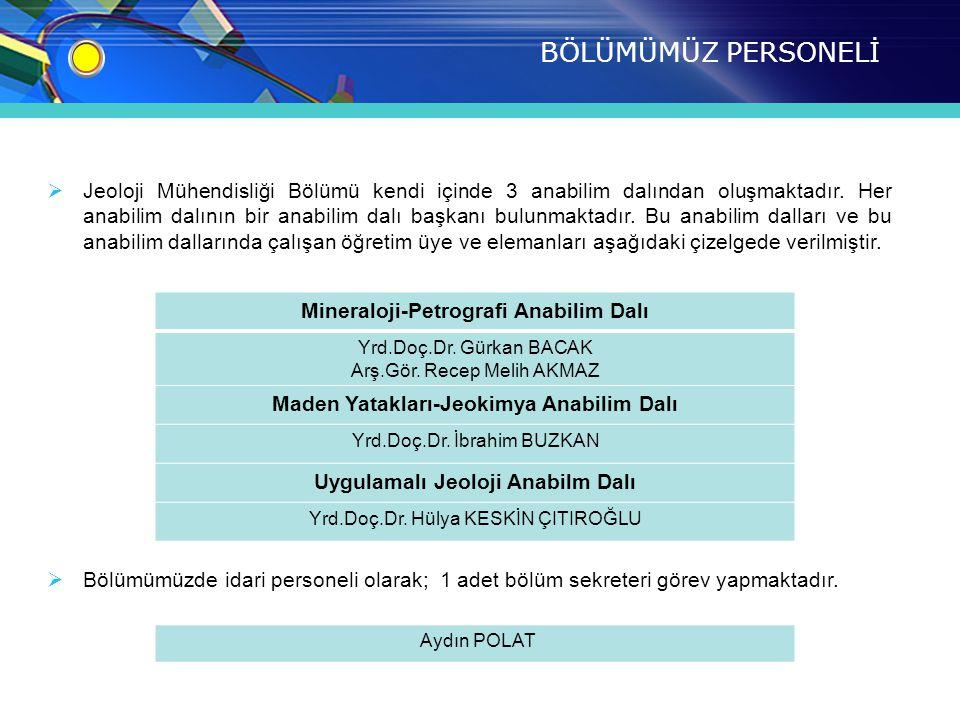  Bölümümüze emeği geçenler;  Prof.Dr. Selehattin PELİN  Arş.