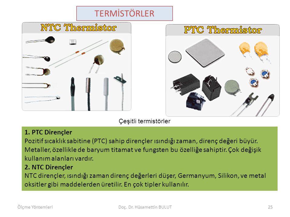 TERMİSTÖRLER Çeşitli termistörler Bakır kapsüllü NTC termistor Ölçme YöntemleriDoç.