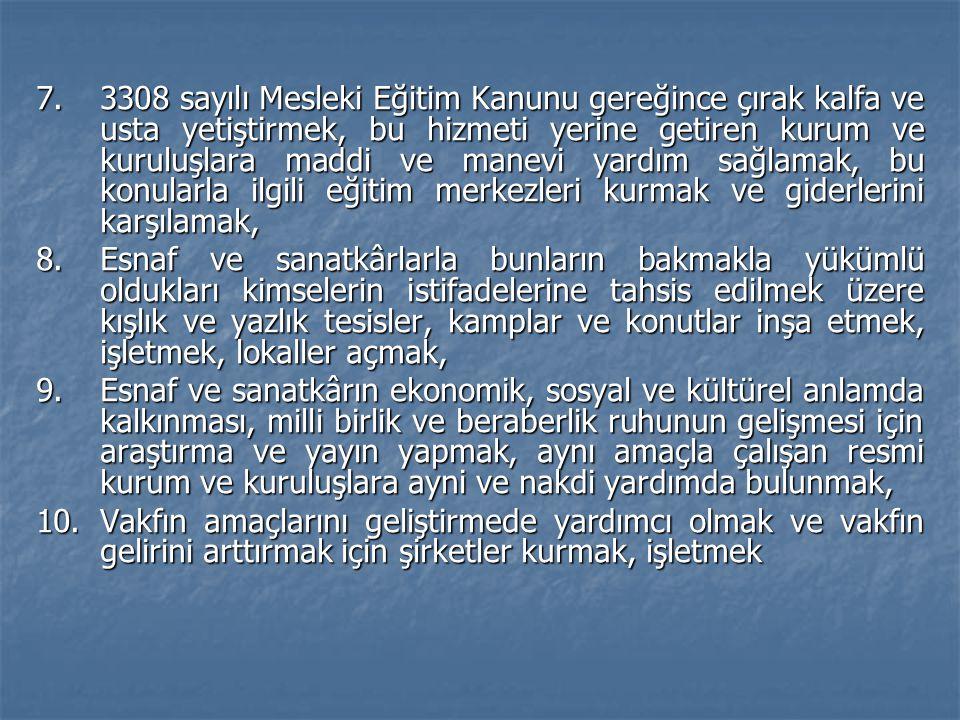 İstanbul Esnaf ve Sanatkârları Odaları Birliği ile bu birliğe bağlı odaların ve İstanbul Madeni Eşya Sanatkârları Odaları Birliği ile bağlı odaların ve vakıf şube açarsa şube merkezinin bulunduğu il birlik ve bağlı odaların birlik memur ve hizmetlileri ile bakmakla yükümlü olduğu kimseler, bu vakıf senedinin yukarıda belirtilen amaçlarından esnaf ve sanatkârlarla onların bakmakla yükümlü olduğu kimselerin istifade ettikleri esas oran ve şartlarda aynen istifade ederler.