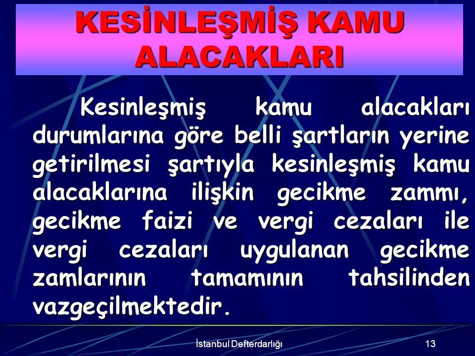 İstanbul Defterdarlığı14 Vadesi geldiği halde ödenmemiş olan yada ödeme süresi henüz geçmemiş bulunan VERGİLERİN TAMAMI + TEFE ' nin 9 eşit taksitte ödenmesi gerekmektedir.