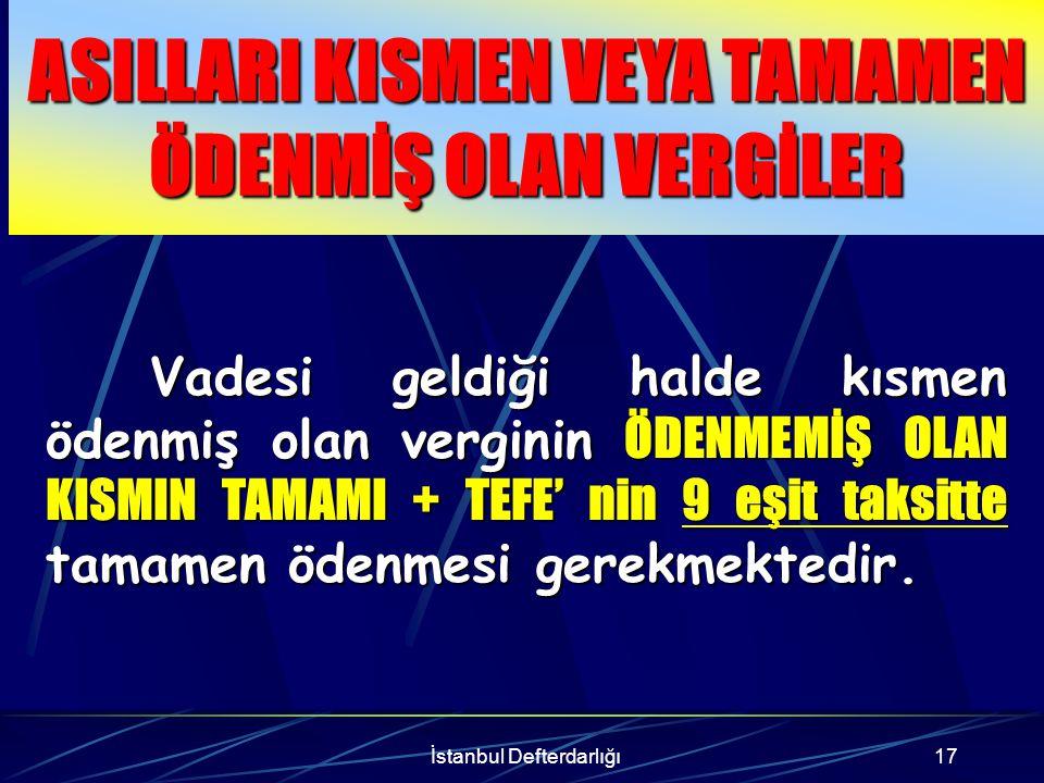 İstanbul Defterdarlığı18 Örnek Bay A, 2000 yılına ilişkin 15.000.000.000 TL Gelir vergisi borcunun ilk taksitini ödemiş diğer borçlarını ödememiştir.
