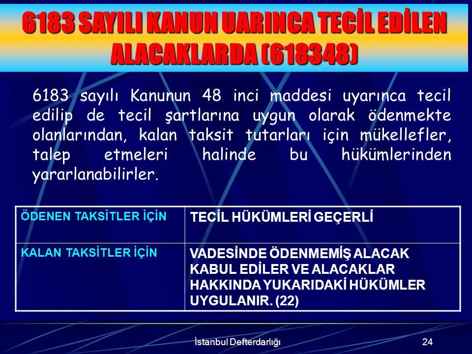 İstanbul Defterdarlığı25 GEÇİCİ VERGİLERE İLİŞKİN GECİKME ZAMLARI Kanunun kapsadığı dönemlere ilişkin olarak 2002 yılında tahakkuk eden ve kanunun yürürlüğe girdiği tarihe kadar ödenmemiş olan geçici vergilere ilişkin gecikme zamları yerine bu Kanunun yürürlüğe girdiği tarihe kadar Devlet İstatistik Enstitüsünün her ay için belirlediği toptan eşya fiyat endeksinin aylık oranı esas alınarak belirlenen tutar ödenmek suretiyle bu madde hükmünden yararlanılması mümkündür.