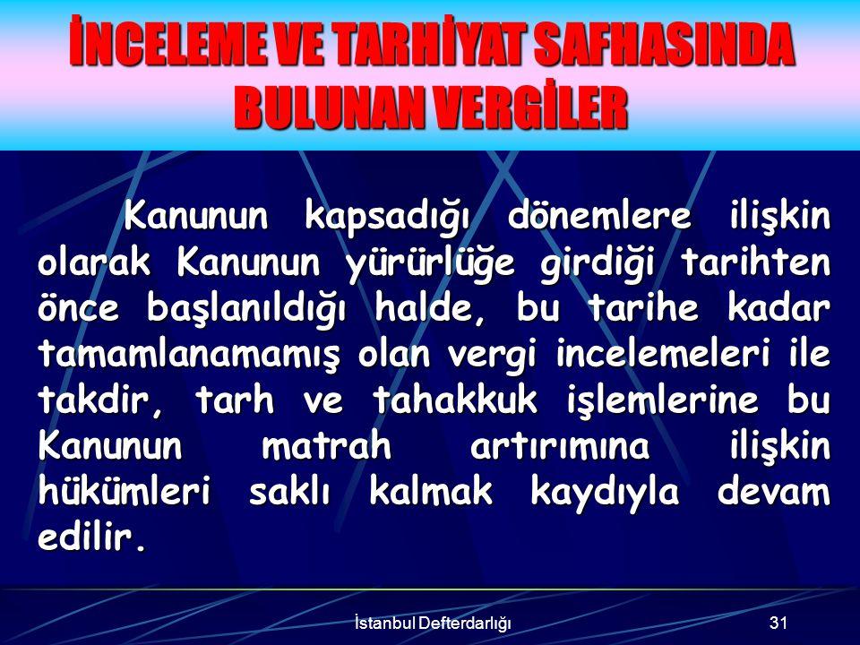 İstanbul Defterdarlığı32 İnceleme tamamlandıktan sonra tarh edilen VERGİNİN % 50'si + TEFE, ihbarnamenin tebliğ tarihinden itibaren otuz gün içerisinde yazılı başvuruda bulunularak, ihbarnamenin tebliğini izleyen aydan başlamak üzere oniki ayda ve ALTI EŞİT TAKSİTTE ödenmesi gerekmektedir.