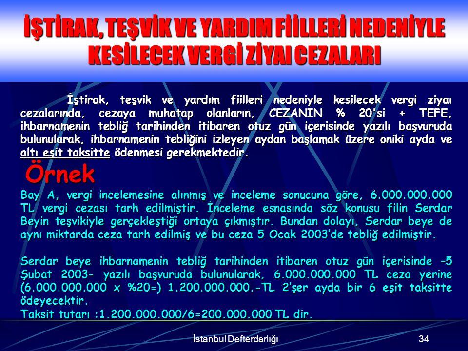 İstanbul Defterdarlığı35 PİŞMANLIKLA YAPILAN BEYANLAR Kanunun kapsadığı dönemlere ilişkin olarak Şubat 2003 ayı sonuna kadar Vergi Usul Kanununun 371 inci maddesine göre beyan edilen matrahlar üzerinden tarh ve tahakkuk ettirilen VERGİLERİN TAMAMI ile hesaplanacak PİŞMANLIK ZAMMININ % 10 unun VE USULSÜZLÜK CEZASININ % 10 unun; altı eşit taksitte tamamen ödenmesi şartıyla pişmanlık zammı ve usulsüzlük cezasının kalan % 90 ının tahsilinden vazgeçilir.