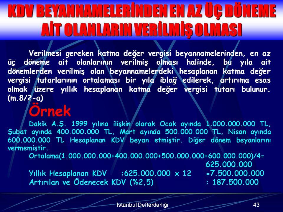 İstanbul Defterdarlığı44 Hiç beyanname verilmemiş ya da bir veya iki döneme ilişkin beyanname verilmiş olması halinde, ilgili yıl için gelir veya kurumlar vergisi matrah artırımında bulunulmuş olması şartıyla artırılan matrah üzerinden % 15 oranında hesaplanacak katma değer vergisini ödemek suretiyle bu maddeden yararlanılır.