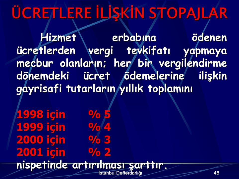 İstanbul Defterdarlığı49 Örnek Ahmet bey, 2001 yılında muhtasar beyannamesinde işletmesinde çalıştırdığı işçileri için gayri safi olarak 7.500.000.000 TL ücret geliri beyan etmiştir.