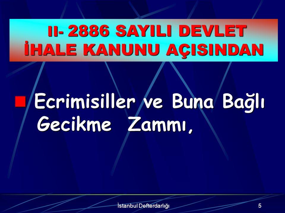 İstanbul Defterdarlığı6 Devlete Ait Vergi Dairelerince Tahsil Edilen ve 6183 Sayılı Kanun Kapsamına Giren Alacaklar, (İl Özel İdareleri ve Belediyeler Hariç) Devlete Ait Vergi Dairelerince Tahsil Edilen ve 6183 Sayılı Kanun Kapsamına Giren Alacaklar, (İl Özel İdareleri ve Belediyeler Hariç) III- 6183 SAYILI KANUN AÇISINDAN III- 6183 SAYILI KANUN AÇISINDAN