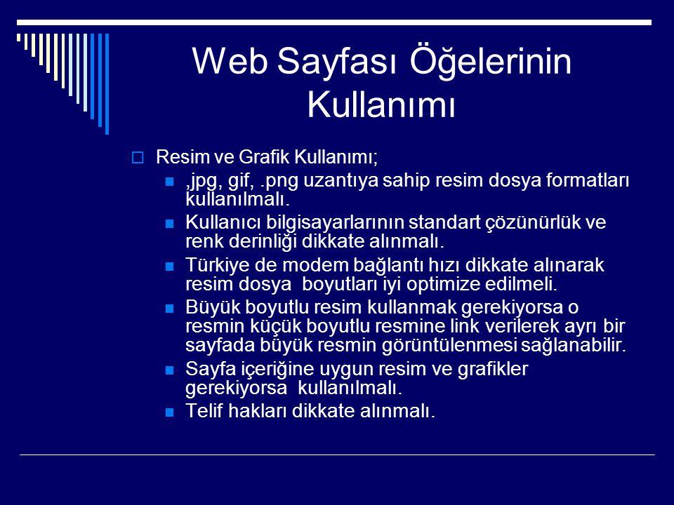 Web Sayfası Öğelerinin Kullanımı  Text (Yazı) Kullanımı;  Bir çok web sitesi, insanların araştırabileceği küçük bölümlerde referans bilgiler içerirler.