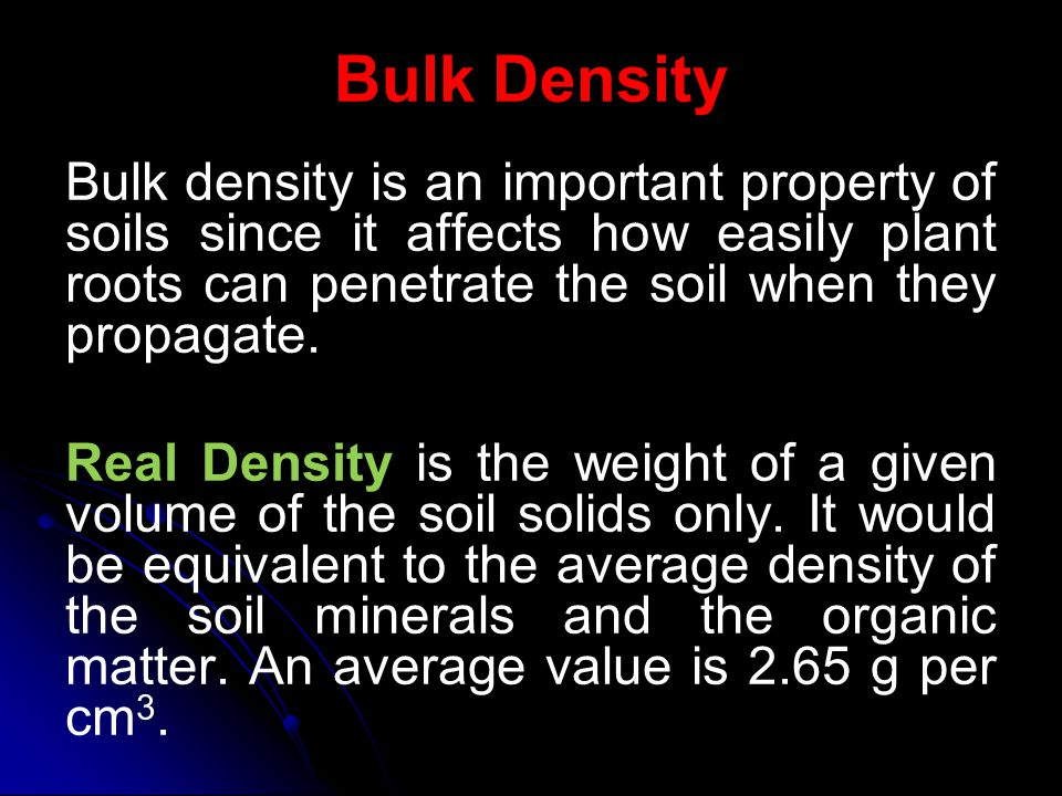 Bulk Density Porosity or pore space of soils is calculated simply from the Bulk Density (Db) and Real or Particle density (Dp) Porosity = 1 - Db/Dp An example of a soil that has a Real Density of 2.65 g per cm 3 and a Bulk Density of 1.3 g per cm 3 and converting to percentages.