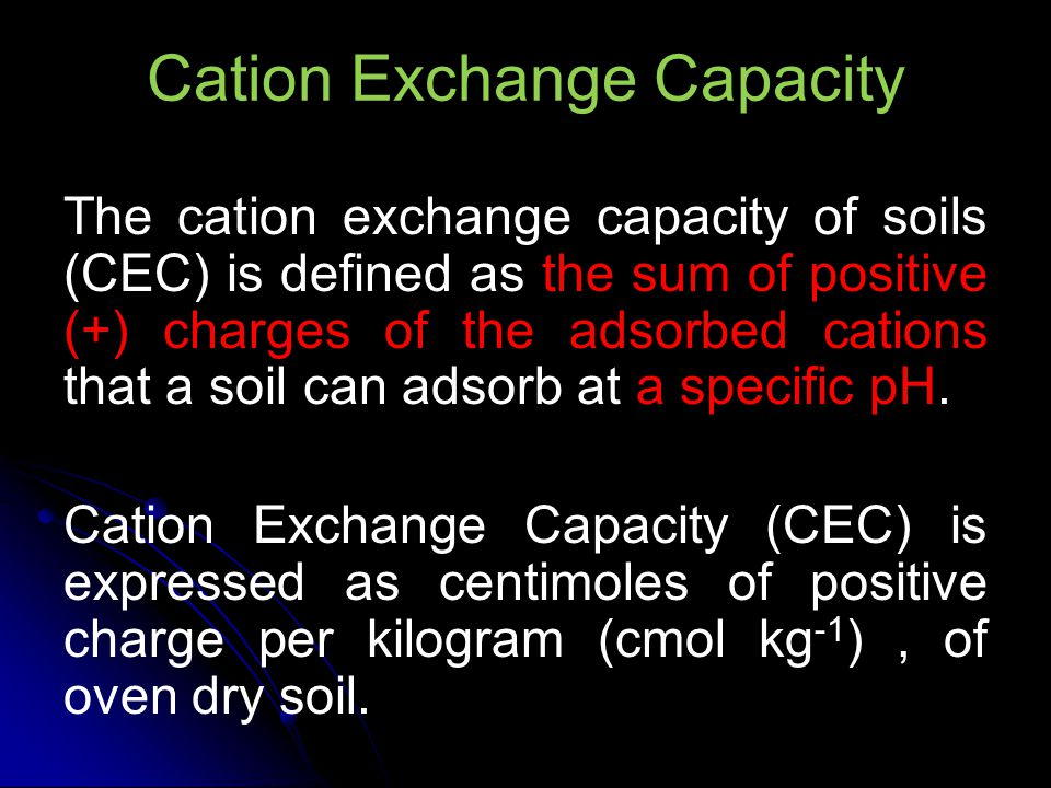 Cation Exchange Capacity Earlier unit was meq per 100 g soils.