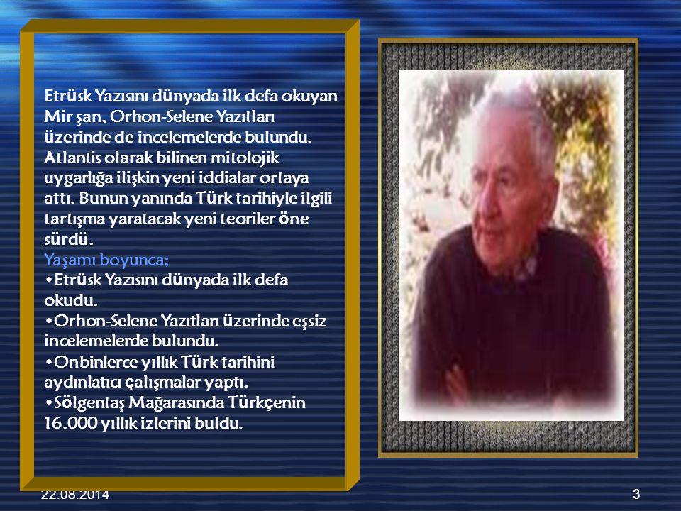 22.08.20144 Çeşitli Savları * Yazı M.Ö 16.000 yılında Türkler tarafından icat edildi.
