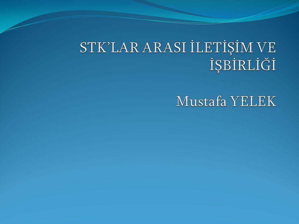 ÜLKEMİZDEKİ STK'LARIN GÜÇSÜZ YÖNLERİ STK'lara Üyelik Oranı Düşük / STK Bilinci...