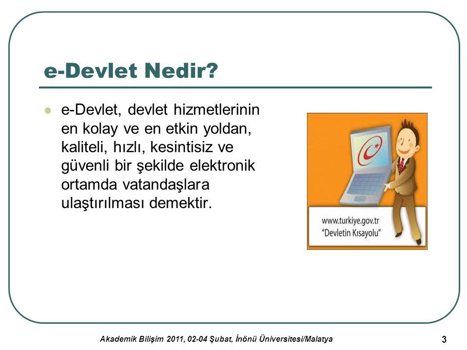 Akademik Bilişim 2011, 02-04 Şubat, İnönü Üniversitesi/Malatya 4 e-Devlet Nedir.