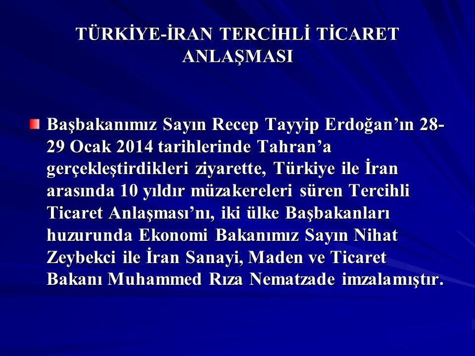 TÜRKİYE-İRAN TERCİHLİ TİCARET ANLAŞMASI Türkiye-İran Tercihli Ticaret Anlaşması ile, Türkiye'nin bazı tarım ürünlerinde İran'a tarife indirimi vermesi ve buna karşılık İran'ın ise, bazı sanayi ürünlerinde Türkiye'ye tarife indirimi sağlaması kararlaştırılmıştır.