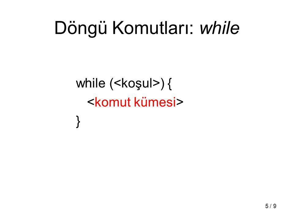 6 / 9 while Komutu Kullanım Örneği denetim = 0; while (denetim < 10) { printf( %d.