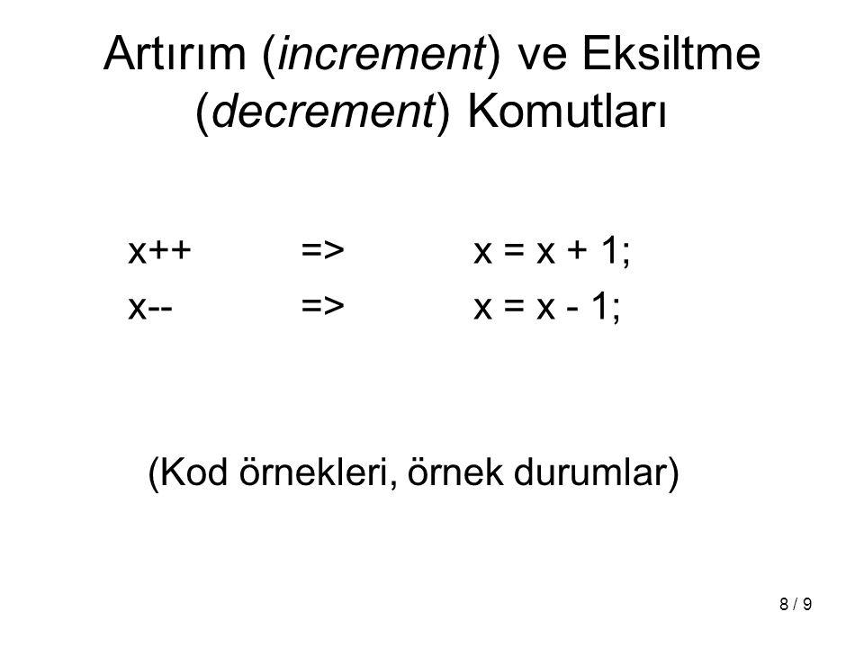 9 / 9 Döngü Komutları: do-while do { } while ( )