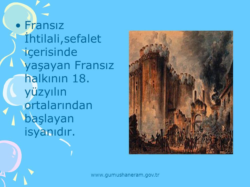 www.gumushaneram.gov.tr 28 Ağustos 1789 da Fransız Devrimi'nden sonra, Fransız Ulusal Meclisi tarafından, Fransa İnsan ve Yurttaş Hakları Bildirisi kabul ve beyan olundu.
