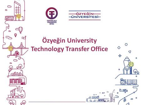 Özyeğin University Technology Transfer Office. Özyeğin University.