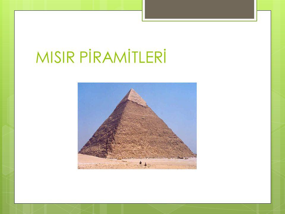 MISIR PİRAMTİ KEOPS Günümüzde arkeolojik kazılar, M.Ö.