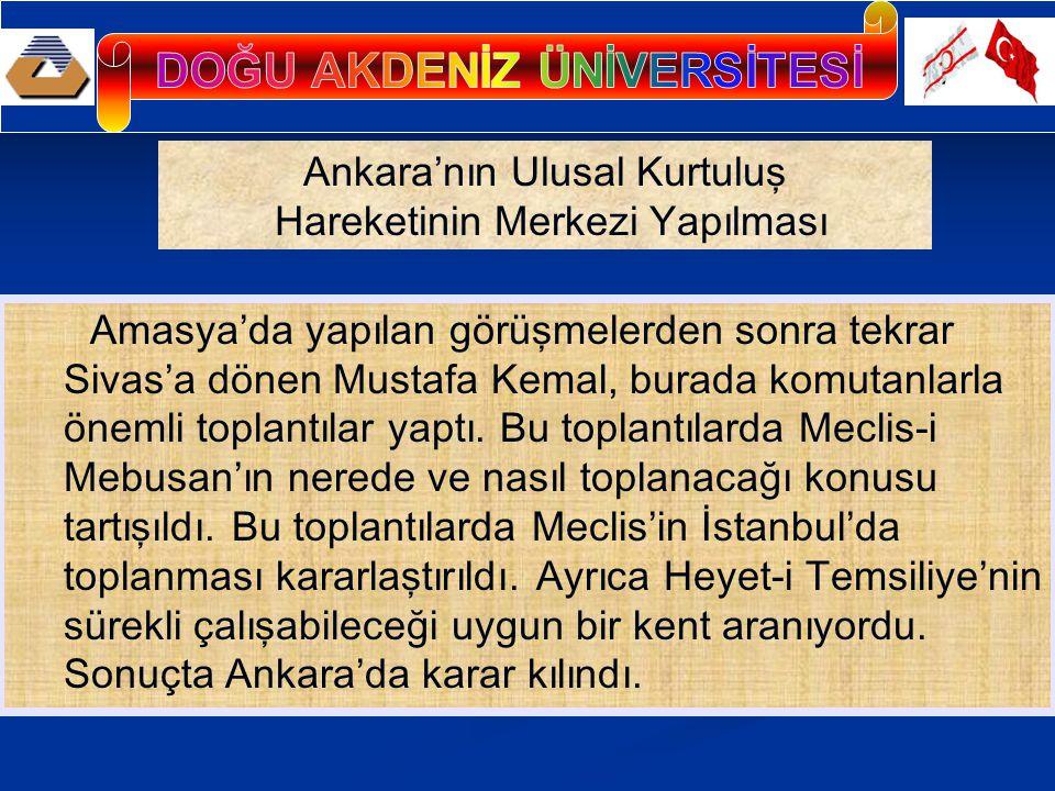 Mustafa Kemal ve Heyet-i Temsiliye, 27 Aralık 1919 da Ankara'ya geldi.